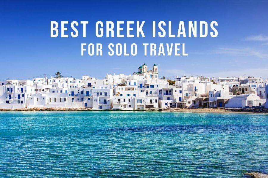 Best Greek islands for solo travel